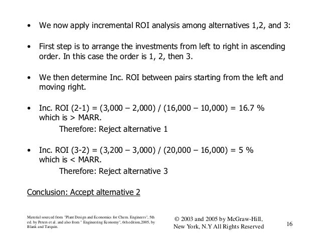 • We now apply incremental ROI analysis among alternatives 1,2, and 3: • First step is to arrange the investments from lef...