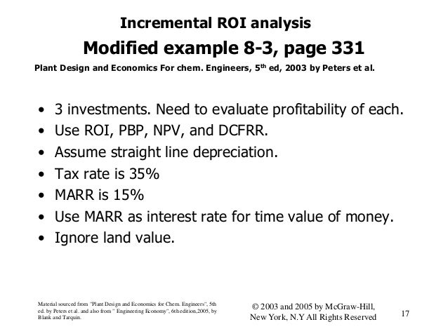 Modified example 8-3, page 331 • 3 investments. Need to evaluate profitability of each. • Use ROI, PBP, NPV, and DCFRR. • ...