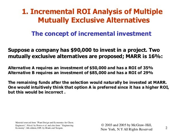 1. Incremental ROI Analysis of Multiple Mutually Exclusive Alternatives The concept of incremental investment Suppose a co...