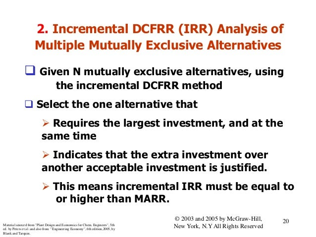 2. Incremental DCFRR (IRR) Analysis of Multiple Mutually Exclusive Alternatives  Given N mutually exclusive alternatives,...