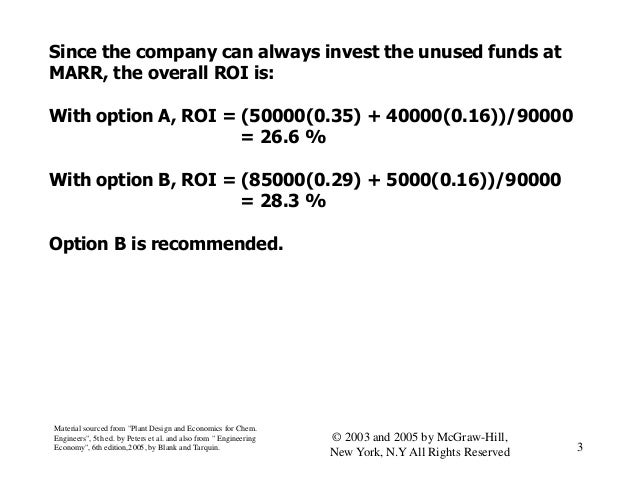 Since the company can always invest the unused funds at MARR, the overall ROI is: With option A, ROI = (50000(0.35) + 4000...