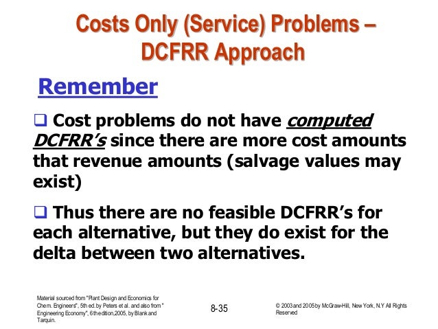 Costs Only (Service) Problems – DCFRR Approach Remember  Cost problems do not have computed DCFRR's since there are more ...
