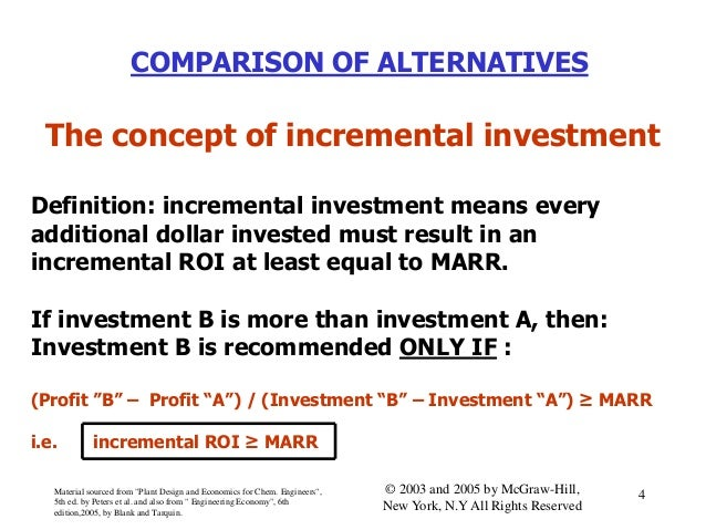 COMPARISON OF ALTERNATIVES The concept of incremental investment Definition: incremental investment means every additional...