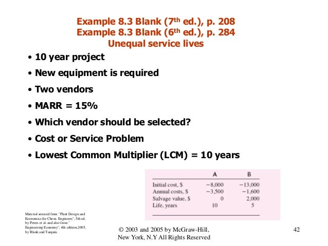 • 10 year project • New equipment is required • Two vendors • MARR = 15% • Which vendor should be selected? • Cost or Serv...