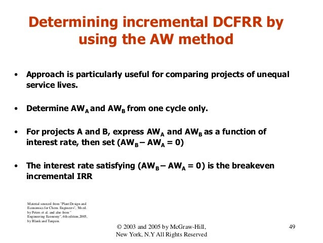 Determining incremental DCFRR by using the AW method • Approach is particularly useful for comparing projects of unequal s...
