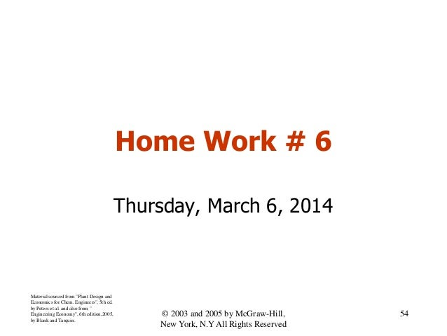 """Home Work # 6 Thursday, March 6, 2014 Material sourced from """"Plant Design and Economics for Chem. Engineers"""", 5th ed. by P..."""