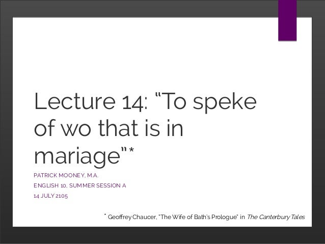 """Lecture 14: """"To speke of wo that is in mariage""""* PATRICK MOONEY ..."""