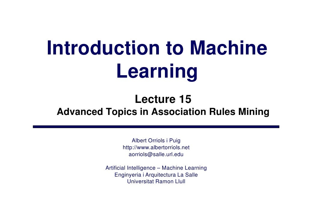 Introduction to Machine        Learning                       Lecture 15  Advanced Topics in Association Rules Mining     ...