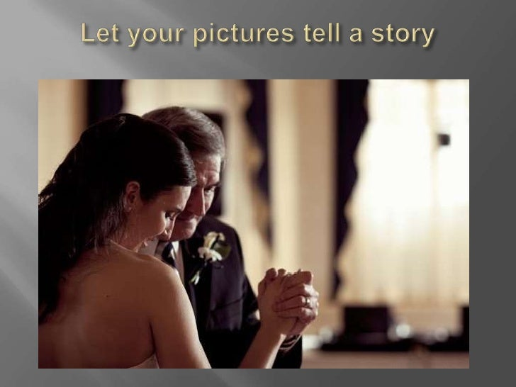 Let your pictures tell a story<br />