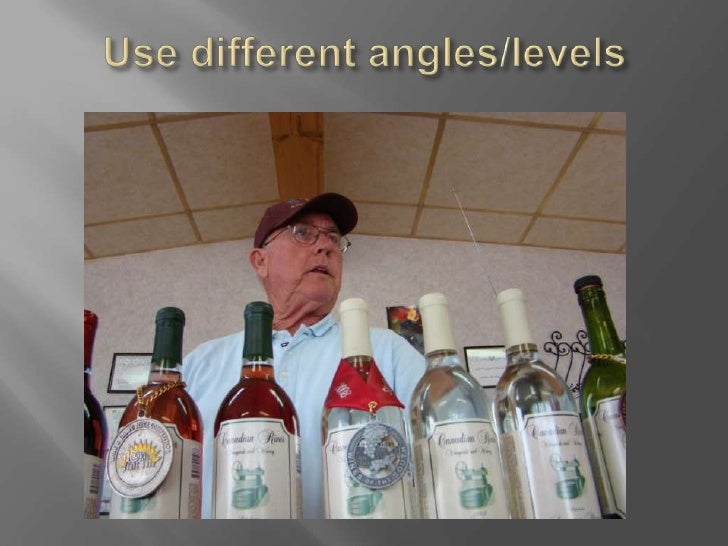 Use different angles/levels<br />