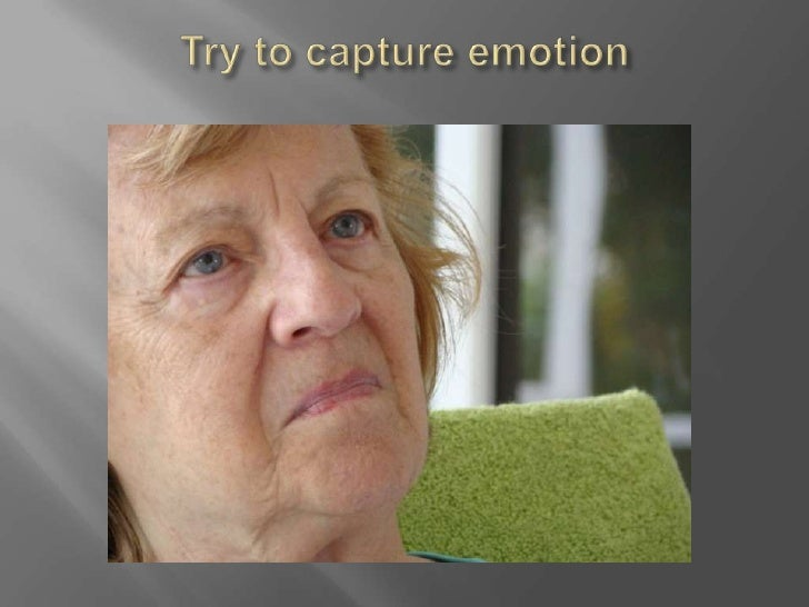 Try to capture emotion<br />