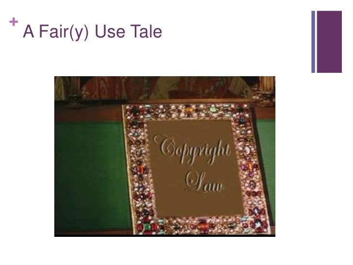 A Fair(y) Use Tale<br />