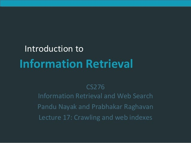 Introduction to Information RetrievalIntroduction to Information Retrieval Introduction to Information Retrieval CS276 Inf...