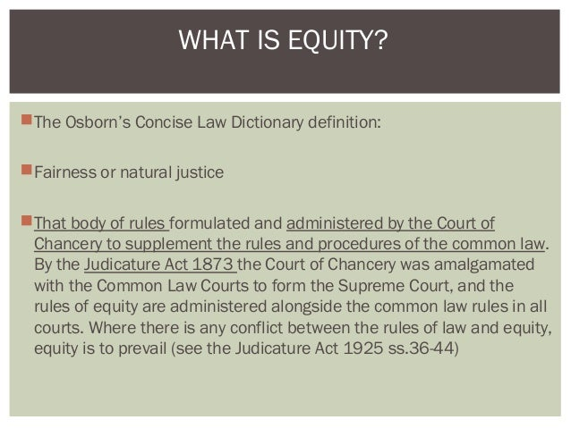 distingtion between equity and common law The decisions of a chancellor were made without regard for the common law,   the most important remaining distinction between law and equity is the right to a .