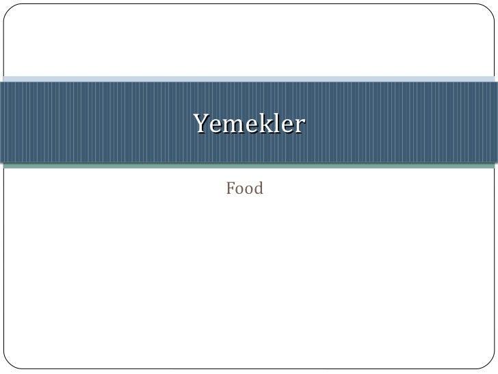 Food Yemekler