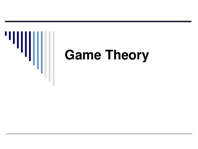Lecture 17 game theory