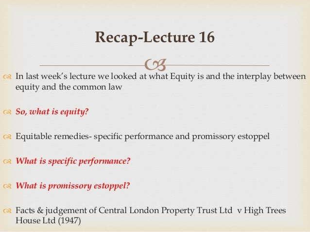 central london property trust ltd v Central london property trust ltd v high trees house ltd 1947 pg 216 facts from law 101 at singapore management university.