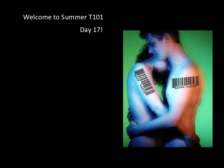 Welcome to Summer T101<br />Day 17!<br />