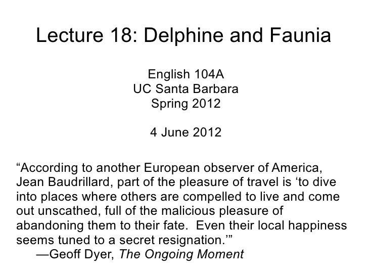 Lecture 18: Delphine and Faunia                       English 104A                     UC Santa Barbara                   ...