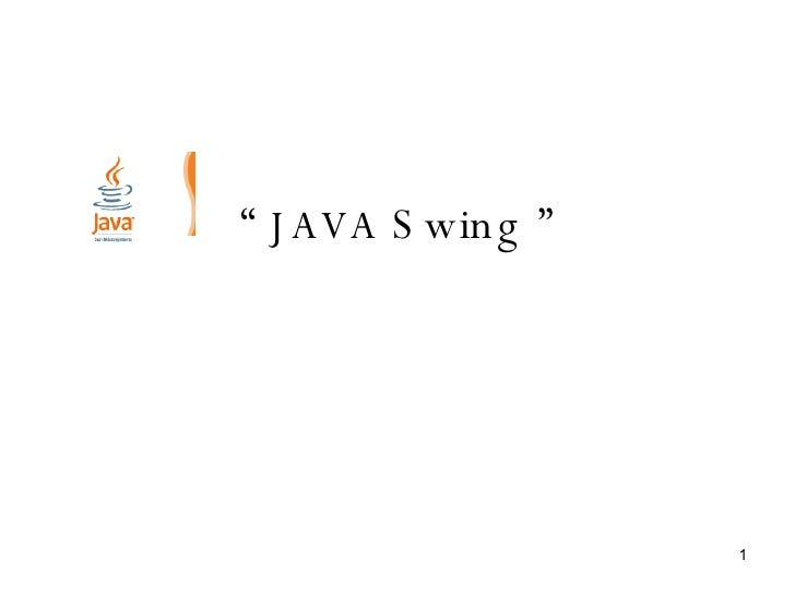 """   JAVA  Swing """