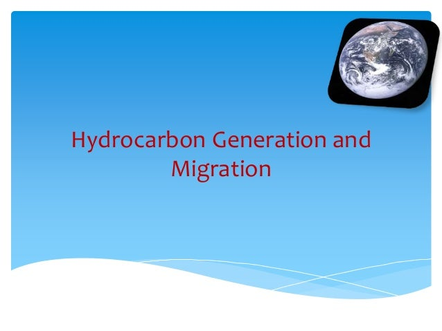 Hydrocarbon Generation and  Migration
