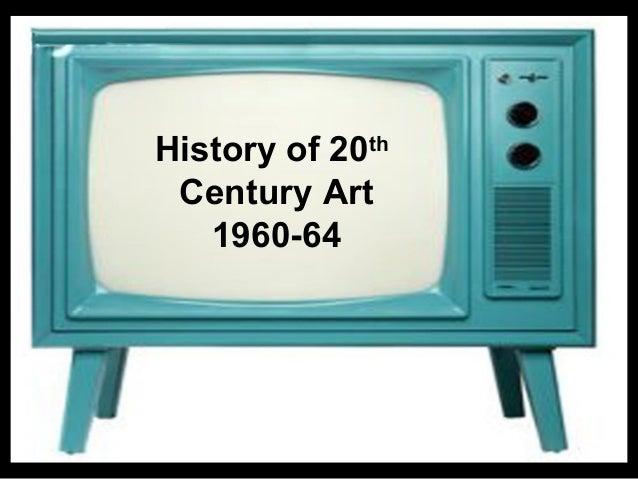 History of 20th Century Art 1960-64