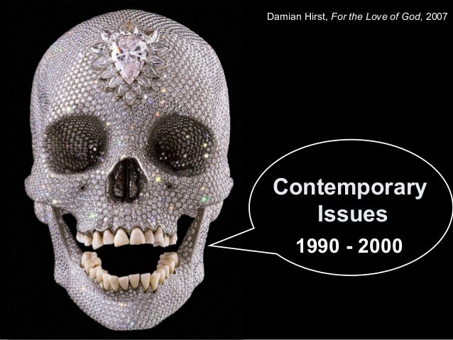 Damian Hirst, For the Love of God, 2007  Contemporary  Issues  1990 - 2000