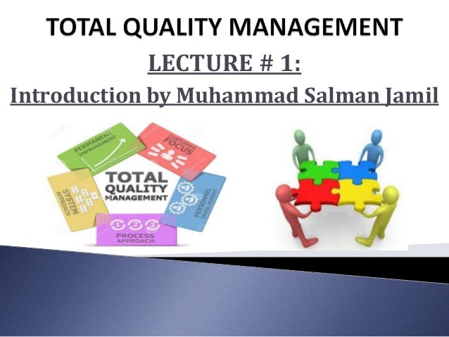 an introduction to total quality management Total quality management (tqm) is achieved and becomes part of the overall organizational culture when the five principles - produce quality work.