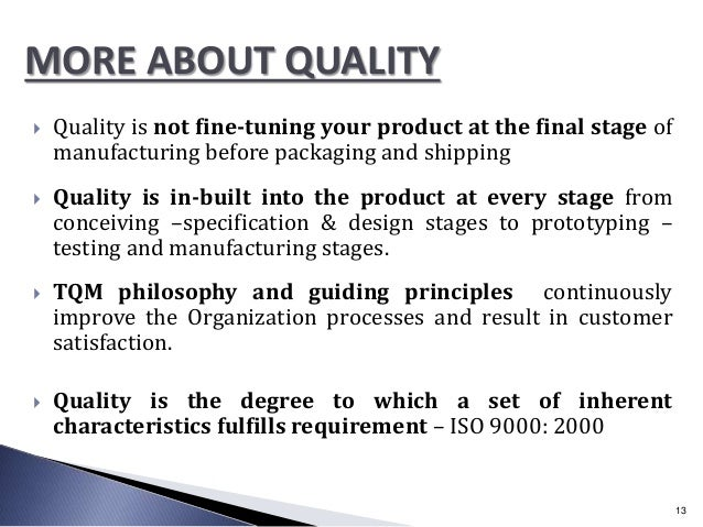  Quality is not fine-tuning your product at the final stage of manufacturing before packaging and shipping  Quality is i...