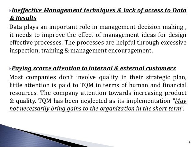 Ineffective Management techniques & lack of access to Data & Results Data plays an important role in management decision ...