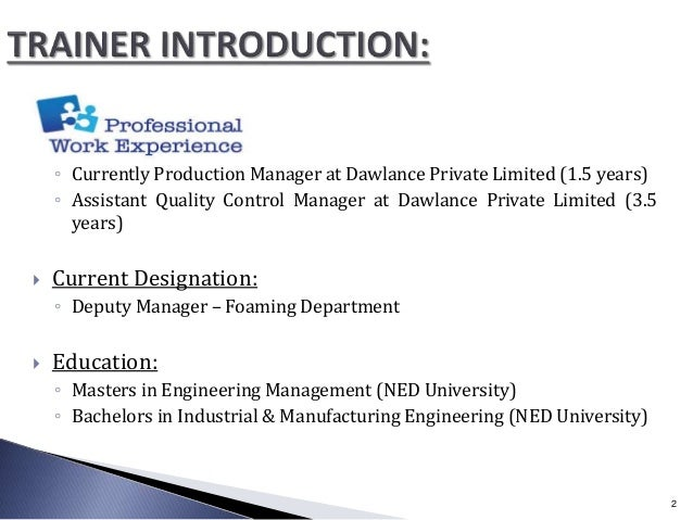 ◦ Currently Production Manager at Dawlance Private Limited (1.5 years) ◦ Assistant Quality Control Manager at Dawlance Pri...