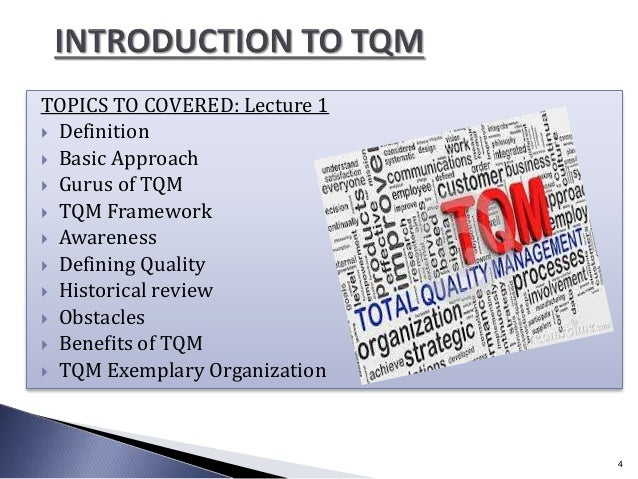 TOPICS TO COVERED: Lecture 1  Definition  Basic Approach  Gurus of TQM  TQM Framework  Awareness  Defining Quality ...