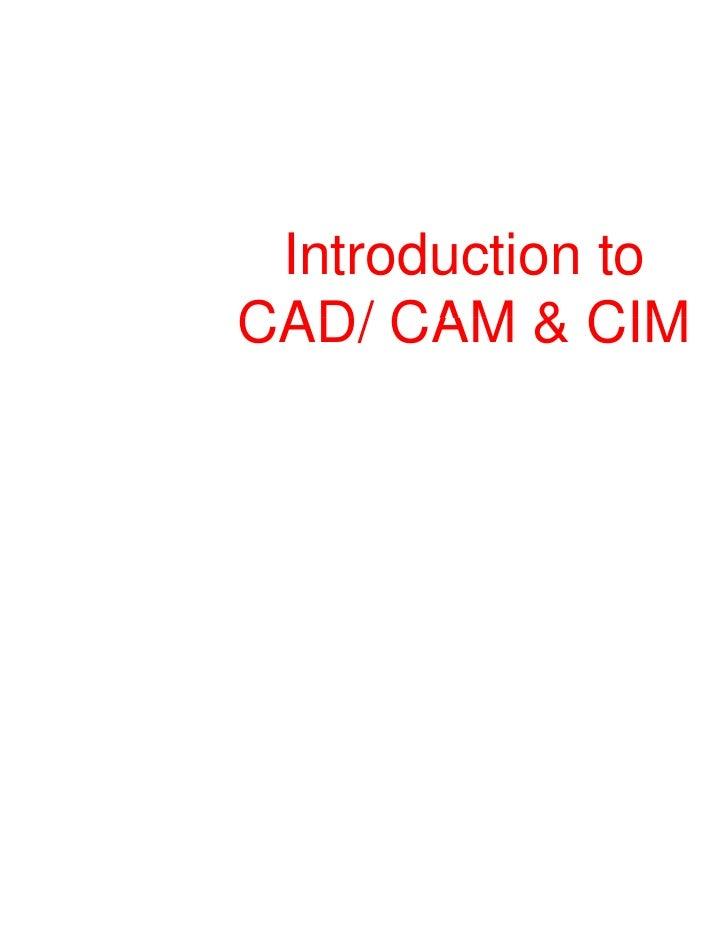 Introduc        ction toCAD/ CAM & CIM