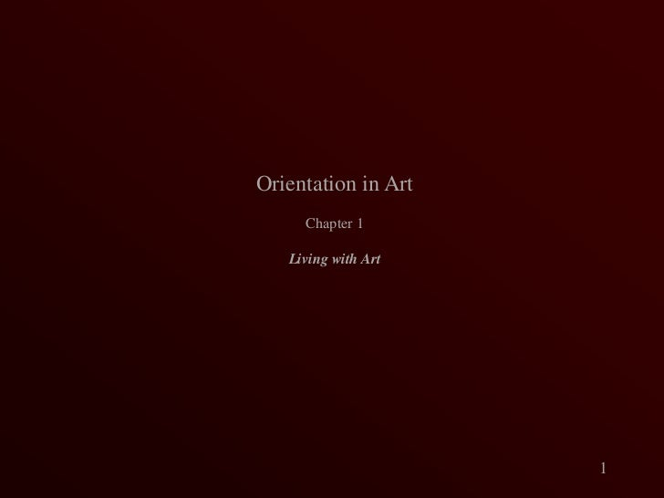 Orientation in Art<br />Chapter 1<br />Living with Art<br />1<br />