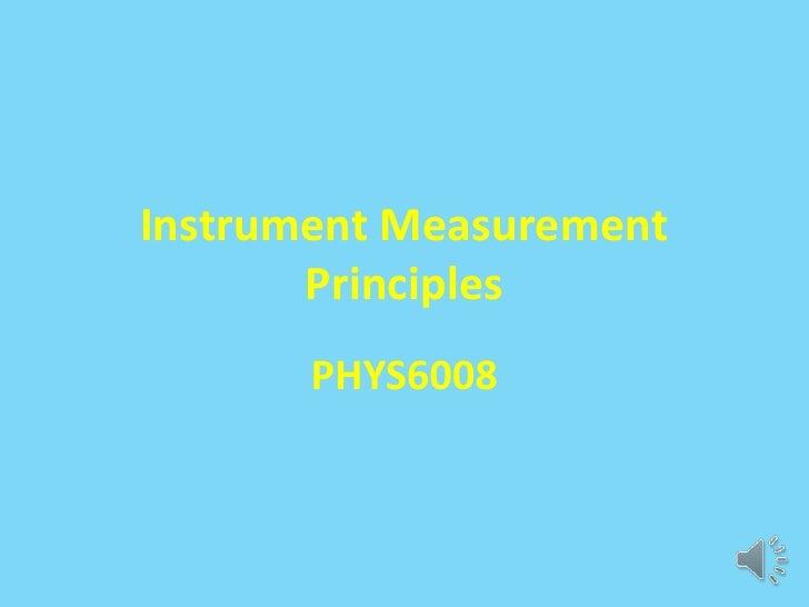 Instrument Measurement       Principles       PHYS6008