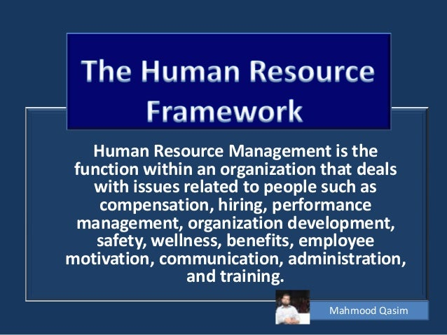 Human Resource Management is the function within an organization that deals with issues related to people such as compensa...