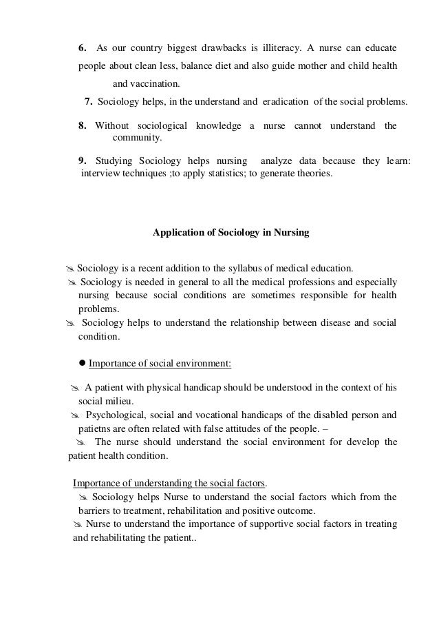 importance of sociology in nursing How are psychology and nursing related nursing march 15, 2014  it is important to understand the connection between psychology and nursing.