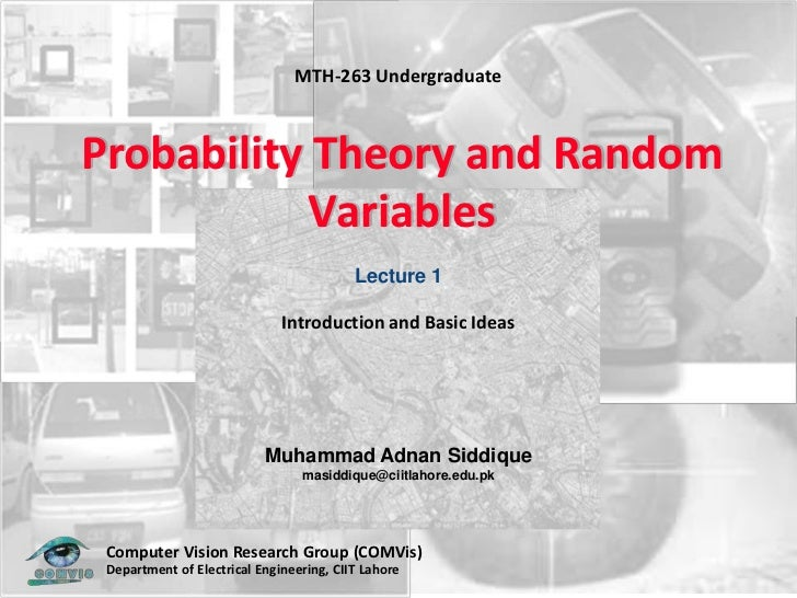 MTH-263 UndergraduateProbability Theory and Random           Variables                                    Lecture 1       ...