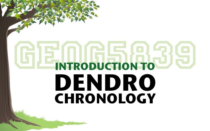 GEOG5839 INTRODUCTION TO DENDRO CHRONOLOGY