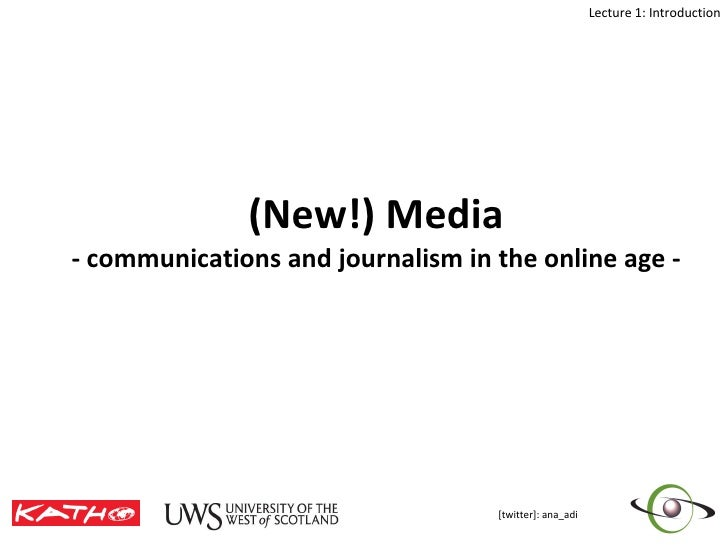 (New!) Media - communications and journalism in the online age -