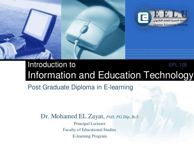 Company LOGO Post Graduate Diploma in E-learning Introduction to Information and Education Technology EPL 105 Dr. Mohamed ...