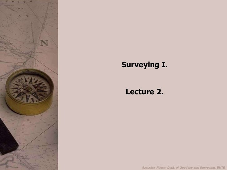 Surveying I.<br />Lecture 2.<br />
