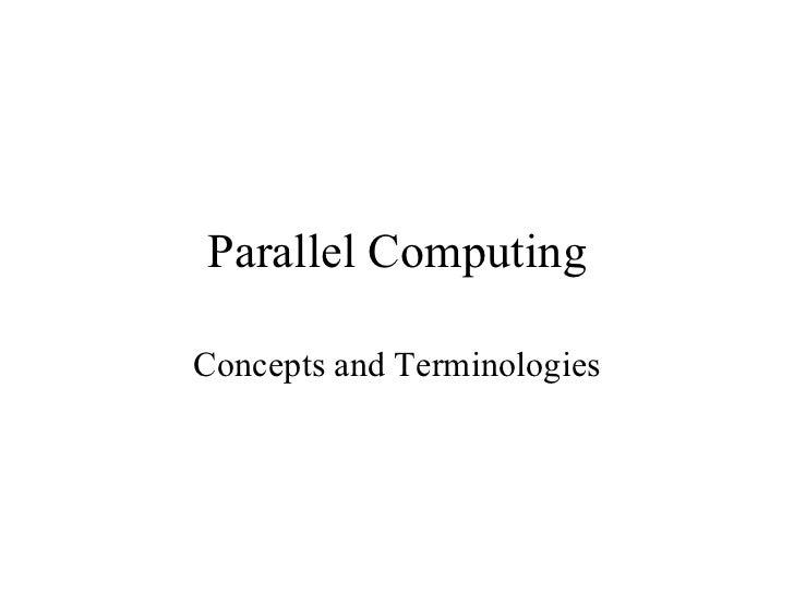 Parallel ComputingConcepts and Terminologies