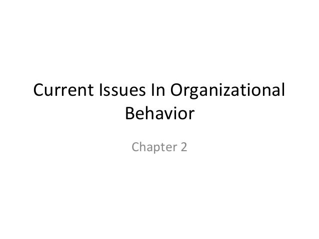 Current Issues In Organizational Behavior Chapter 2