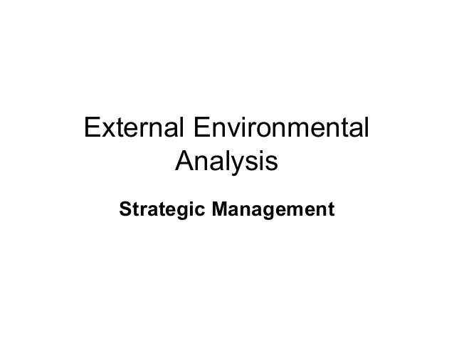 External Environmental Analysis Strategic Management