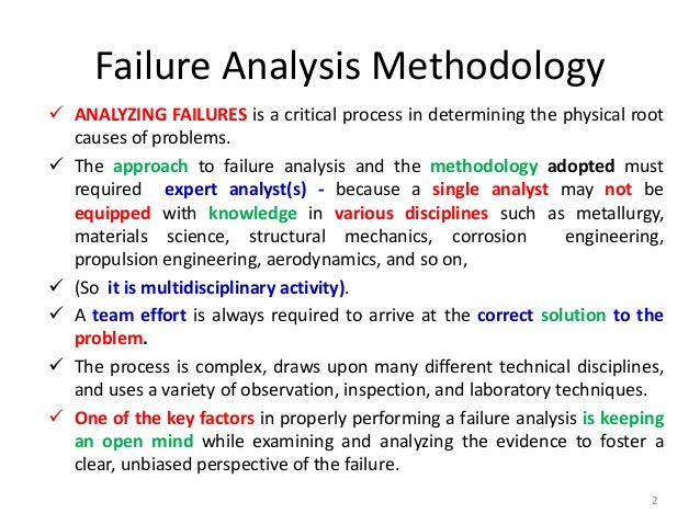 an analysis of failure is a Engineering failure analysis publishes research papers describing the analysis of engineering failures and related studiespapers relating to the.