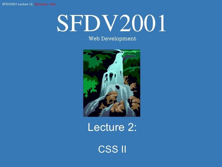 Lecture 2: CSS II SFDV2001 Web Development