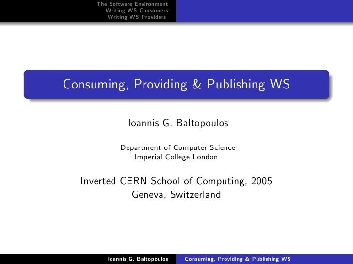 The Software Environment        Writing WS Consumers         Writing WS Providers     Consuming, Providing & Publishing WS...
