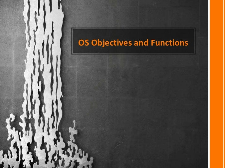 OS Objectives and Functions