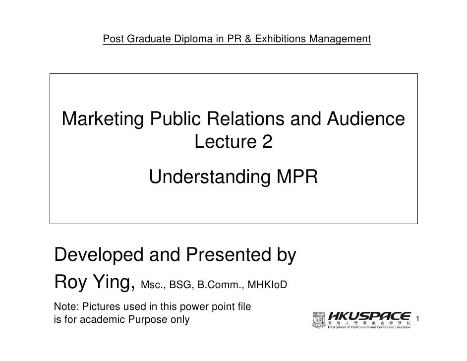 Post Graduate Diploma in PR & Exhibitions Management Marketing Public Relations and Audience                Lecture 2     ...